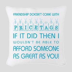 FRIENDSHIP DOESN'T... Woven Throw Pillow