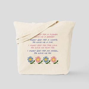 I ASKED GOD... Tote Bag