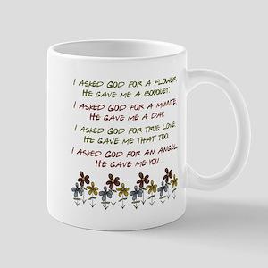 I ASKED GOD... Mugs