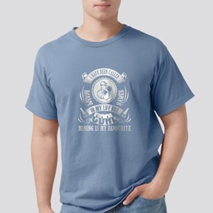 Coal Mining Is My Favourite Name T Shirt T-Shirt