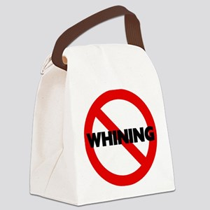 No Whining Sign Canvas Lunch Bag