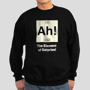 Ah the Element of Surprise Sweatshirt (dark)