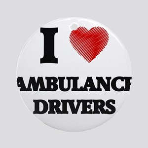 I love Ambulance Drivers (Heart mad Round Ornament