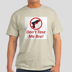 Don't Tase Me Bro!