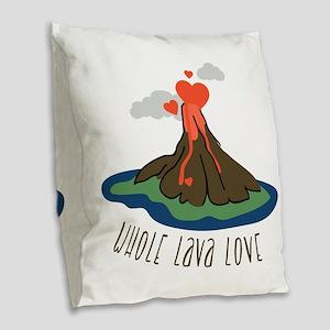 Whole Lava Love Burlap Throw Pillow