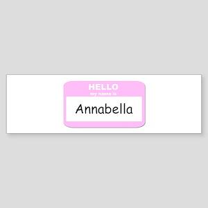 My Name is Annabella Bumper Sticker