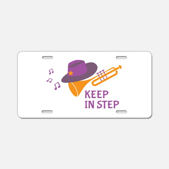Keep In Step Aluminum License Plate