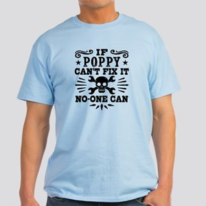 If Poppy Can't Fix It No One Can Light T-Shirt
