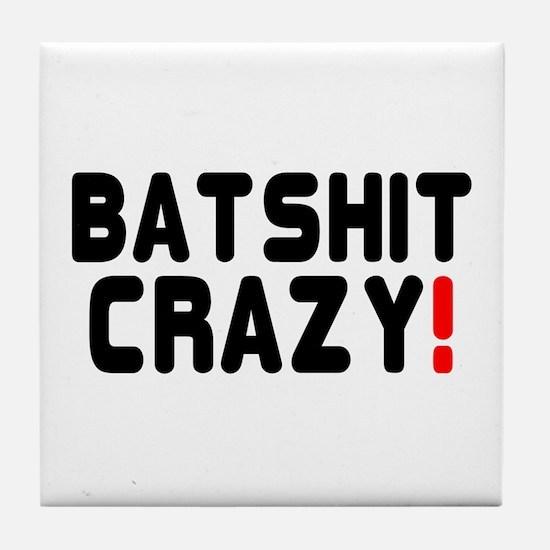 BATSHIT CRAZY! Tile Coaster