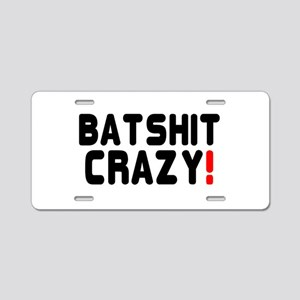 BATSHIT CRAZY! Aluminum License Plate