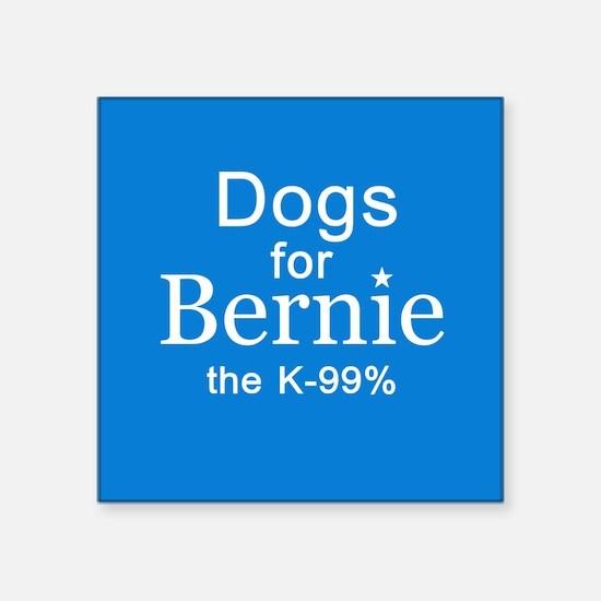 "Dogs For Bernie Square Sticker 3"" X 3"""