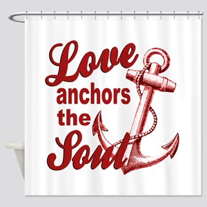 Love Anchors the Soul Shower Curtain