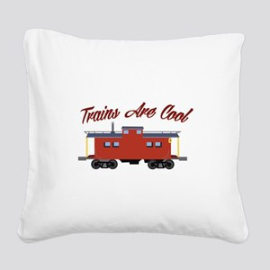 Trains Are Cool Square Canvas Pillow