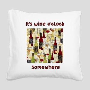 It's wine o'clock Square Canvas Pillow