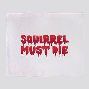Squirrel Must Die Throw Blanket