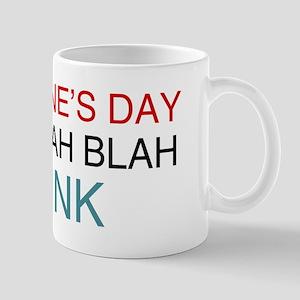 Valentine's Day Blah Blah Blah Drink Mug