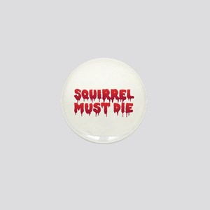 Squirrel Must Die Mini Button