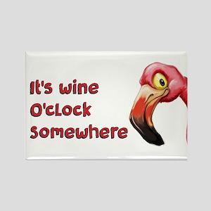 It's Wine O'Clock Somewhere Magnets