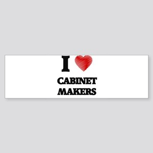 I love Cabinet Makers (Heart made f Bumper Sticker