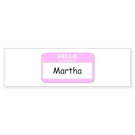 My Name is Martha Bumper Sticker