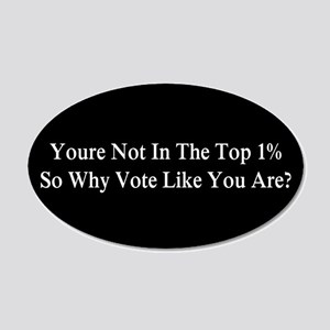 YOU'RE NOT IN THE TOP 1% ONE 35x21 Oval Wall Decal