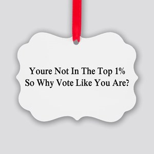 YOU'RE NOT IN THE TOP 1% ONE-PERC Picture Ornament