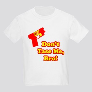 Don't Tase Me Kids Light T-Shirt