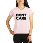 Don't care Performance Dry T-Shirt