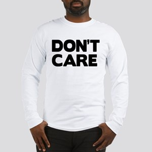 Don't care Long Sleeve T-Shirt