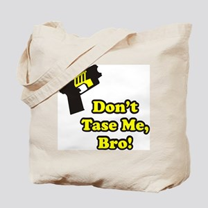 Don't Tase Me Tote Bag
