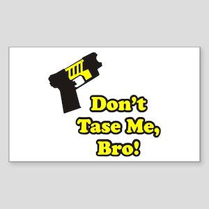 Don't Tase Me Rectangle Sticker