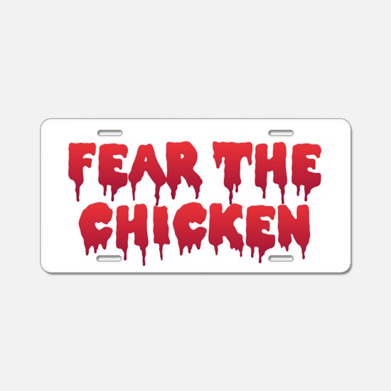 Fear the Chicken Aluminum License Plate