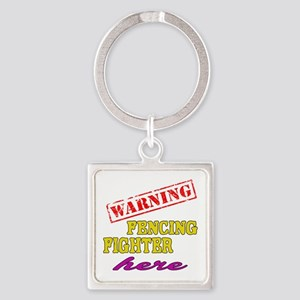 Warning Fencing Fighter Here Square Keychain