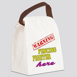 Warning Fencing Fighter Here Canvas Lunch Bag