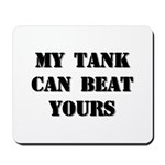 My Tank Can Beat Yours Mousepad