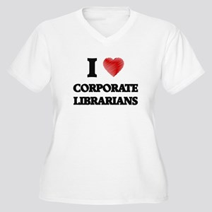 I love Corporate Librarians (Hea Plus Size T-Shirt