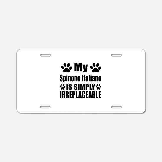 Spinone Italiano is simply Aluminum License Plate