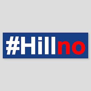 Hill No Bumper Sticker