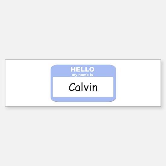My Name is Calvin Bumper Bumper Bumper Sticker