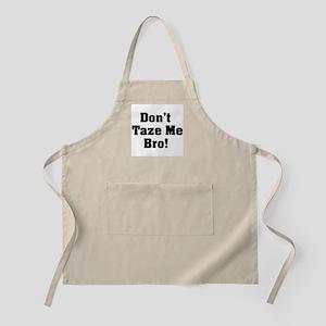 Don't Taze Me Bro! BBQ Apron