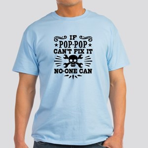 If Pop Pop Can't Fix It No One Can Light T-Shirt