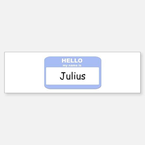 My Name is Julius Bumper Bumper Bumper Sticker