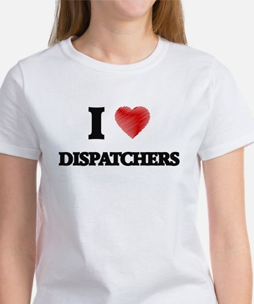 I love Dispatchers (Heart made from words) T-Shirt