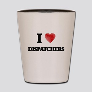 I love Dispatchers (Heart made from wor Shot Glass