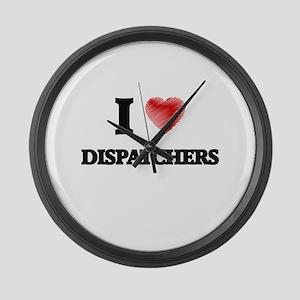 I love Dispatchers (Heart made fr Large Wall Clock