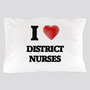 I love District Nurses (Heart made fro Pillow Case