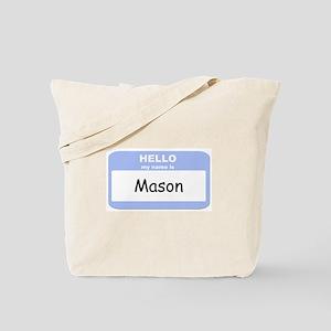 My Name is Mason Tote Bag