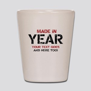 Birthday Made In Your Text Distressed Shot Glass