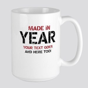 Birthday Made In Your Text Distressed Mugs