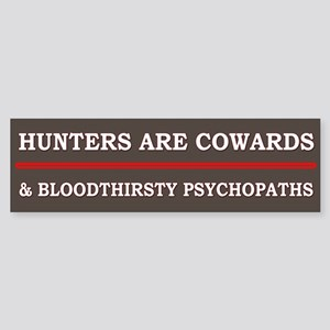 Hunters Are Cowards - Bumper Sticker